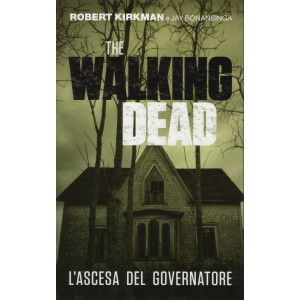 THE WALKING DEAD L'ASCESA DEL GOVERNATORE -  THE WALKING DEAD ROMANZO 1